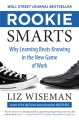 Product Rookie Smarts: Why Learning Beats Knowing in the New Game of Work