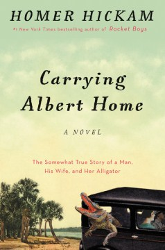 Product Carrying Albert Home: The Somewhat True Story of a Man, His Wife, and Her Alligator