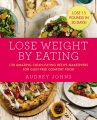 Product Lose Weight by Eating: 130 Amazing Clean-eating Recipe Makeovers for Guilt-free Comfort Food