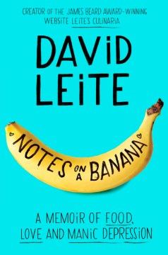 Product Notes on a Banana: A Memoir of Food, Love, and Manic Depression