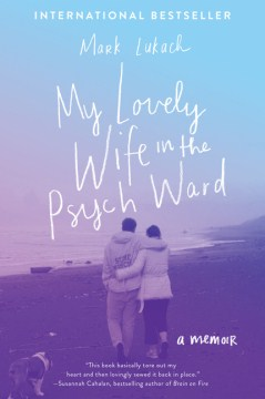 Product My Lovely Wife in the Psych Ward: A Memoir