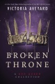 Product Broken Throne: A Red Queen Collection