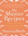 Product My Master Recipes: 165 Recipes to Inspire Confidence in the Kitchen with Dozens of Variations