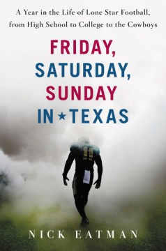 Product Friday, Saturday, Sunday in Texas: A Year in the Life of Lone Star Football, from High School to College to the Cowboys