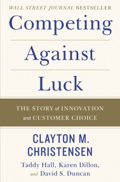 Product Competing Against Luck: The Story of Innovation and Customer Choice