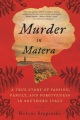 Product Murder in Matera: A True Story of Passion, Family, and Forgiveness in Southern Italy