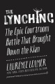 Product The Lynching: The Epic Courtroom Battle That Brought Down the Klan