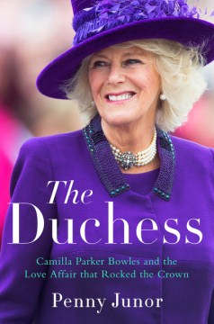 Product The Duchess: Camilla Parker Bowles and the Love Affair That Rocked the Crown