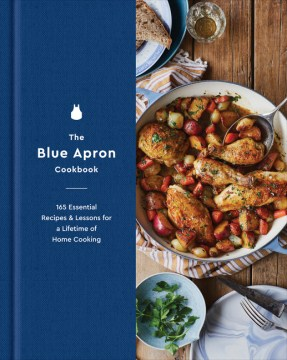 Product The Blue Apron Cookbook: 165 Essential Recipes & Lessons for a Lifetime of Home Cooking