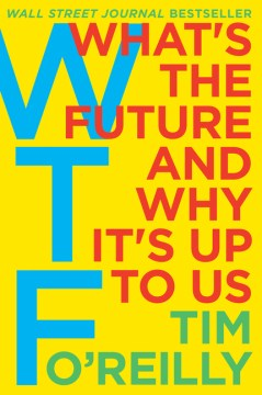Product WTF: What's the Future and Why It's Up to Us