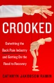 Product Crooked: Outwitting the Back Pain Industry and Getting on the Road to Recovery