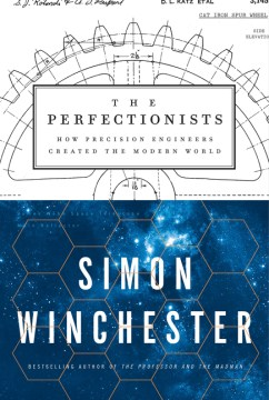 Product The Perfectionists: How Precision Engineers Created the Modern World
