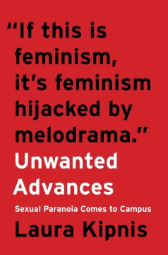 Product Unwanted Advances: Sexual Paranoia Comes to Campus