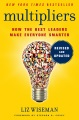 Product Multipliers, Revised and Updated: How the Best Leaders Make Everyone Smarter