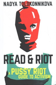 Product Read & Riot: A Pussy Riot Guide to Activism