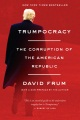 Product Trumpocracy: The Corruption of the American Republic