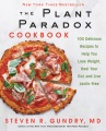 Product The Plant Paradox Cookbook: 100 Delicious Recipes to Help You Lose Weight, Heal Your Gut, and Live Lectin-free