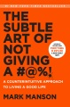 Product The Subtle Art of Not Giving a #@%!: A Counterintuitive Approach to Living a Good Life
