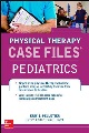 Product Case Files in Physical Therapy Pediatrics