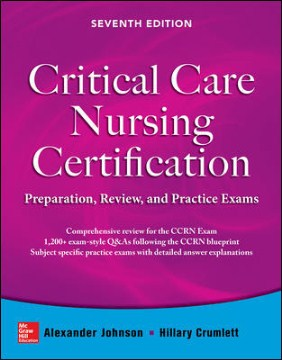 Product Critical Care Nursing Certification: Preparation, Review, and Practice Exams