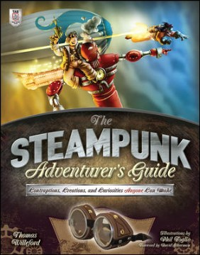Product The Steampunk Adventurer's Guide: Contraptions, Creations, and Curiosities Anyone Can Make