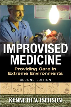 Product Improvised Medicine: Providing Care in Extreme Environments