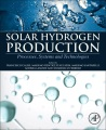 Product Solar Hydrogen Production: Processes, Systems and Technologies