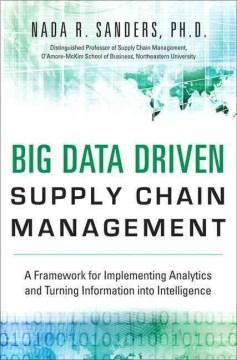 Product Big Data Driven Supply Chain Management: A Framework for Implementing Analytics and Turning Information into Intelligence