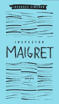 Product Inspector Maigret Omnibus: Pietr the Latvian / The Hanged Man of Saint-Pholien / The Carter of La Providence / The Grand Banks Cafe