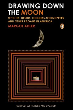 Product Drawing Down the Moon: Witches, Druids, Goddess-worshippers, and Other Pagans in America