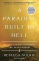Product A Paradise Built in Hell: The Extraordinary Communities That Arise in Disaster
