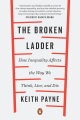 Product The Broken Ladder: How Inequality Affects the Way We Think, Live, and Die