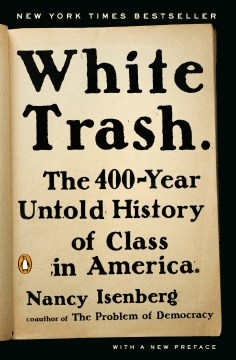 Product White Trash: The 400-Year Untold History of Class in America