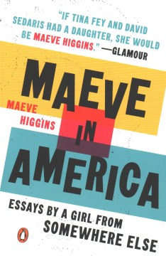 Product Maeve in America: Essays by a Girl from Somewhere Else