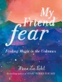 Product My Friend Fear: Finding Magic in the Unknown