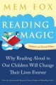 Product Reading Magic: Why Reading Aloud to Our Children Will Change Their Lives Forever