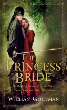 Product The Princess Bride: S. Morgenstern's Classic Tale of True Love and High Adventure