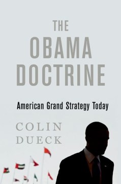 Product The Obama Doctrine: American Grand Strategy Today