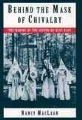 Product Behind the Mask of Chivalry: The Making of the Second Ku Klux Klan