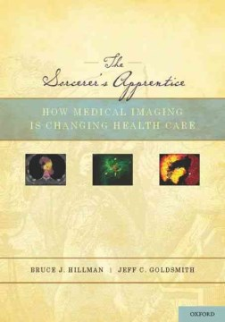 Product The Sorcerer's Apprentice: How Medical Imaging Is Changing Health Care