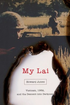 Product My Lai: Vietnam, 1968, and the Descent into Darkness
