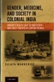 Product Gender, Medicine, and Society in Colonial India