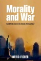 Product Morality and War: Can War Be Just in the Twenty-First Century?
