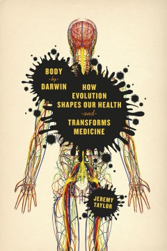 Product Body by Darwin: How Evolution Shapes Our Health and Transforms Medicine