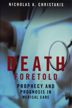 Product Death Foretold: Prophecy and Prognosis in Medical Care
