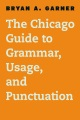 Product The Chicago Guide to Grammar, Usage, and Punctuati