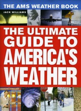 Product The Ams Weather Book: The Ultimate Guide to America's Weather