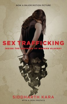 Product Sex Trafficking: Inside the Business of Modern Slavery
