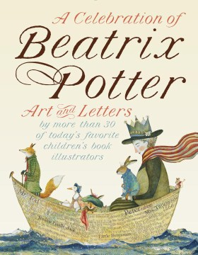 Product A Celebration of Beatrix Potter: Art and Letters by More Than 30 of Today's Favorite Children's Book Illustrators