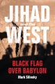 Product Jihad and the West: Black Flag over Babylon